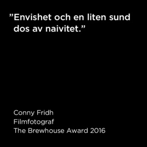 Citat Conny Fridh, The Brewhouse Award 2016