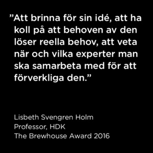 Citat Lisbeth Svengren Holm, The Brewhouse Award 2016