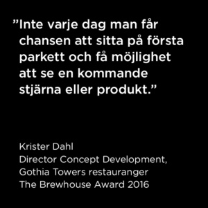 Citat Krister Dahl, The Brewhouse Award 2016